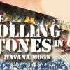 """La película """"The Rolling Stones Havana Moon en Cuba"""", con la presentación del conjunto inglés […]"""
